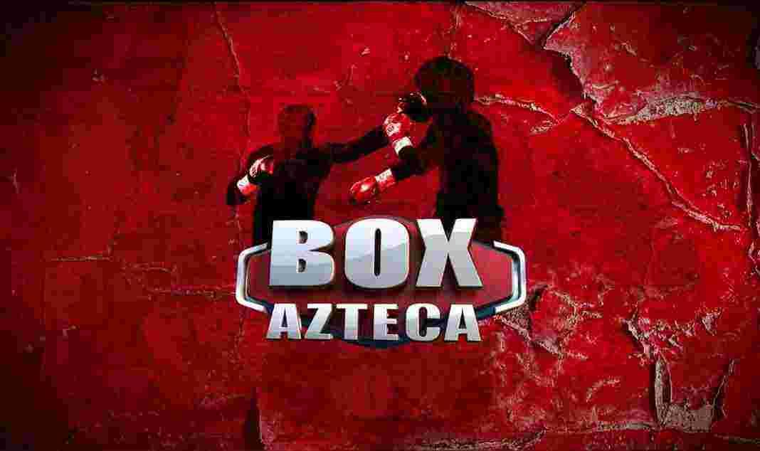 Box Azteca en VIVO este Sábado 21 Marzo del 2020 1