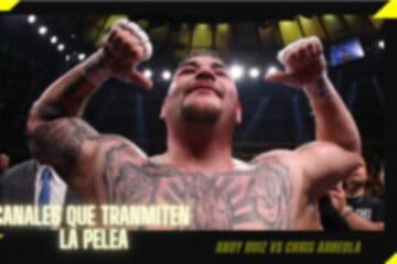 Canal Pasan o Transmiten la pelea de Andy Ruiz vs Chris Arreola